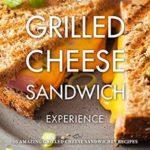 [PDF] [EPUB] A New Grilled Cheese Sandwich Experience: 50 Amazing Grilled Cheese Sandwiches Recipes Download