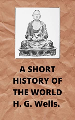 [PDF] [EPUB] A SHORT HISTORY OF THE WORLD H. G. Wells. Download by D H. G. Wells.