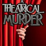 [PDF] [EPUB] A Theatrical Murder (#13 – Sanford Third Age Club Mystery) Download