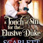 [PDF] [EPUB] A Touch of Sin for the Elusive Duke Download