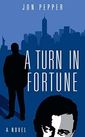 [PDF] [EPUB] A Turn In Fortune: A Novel Download by Jon  Pepper