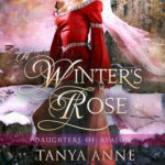 [PDF] [EPUB] A Winter's Rose (Daughters of Avalon, #2) Download