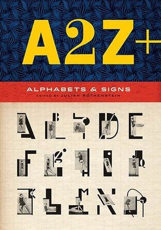 [PDF] [EPUB] A2Z+ Alphabets and Other Signs: (revised and expanded with over 100 new pages, the ultimate collection of fascinating alphabets, fonts, emblems, letters and signs) Download by Julian Rothenstein