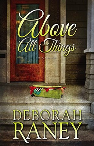 [PDF] [EPUB] Above All Things Download by Deborah Raney