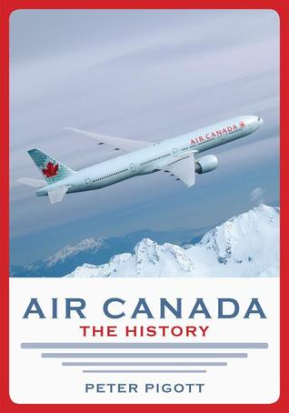 [PDF] [EPUB] Air Canada: The History Download by Peter Pigott