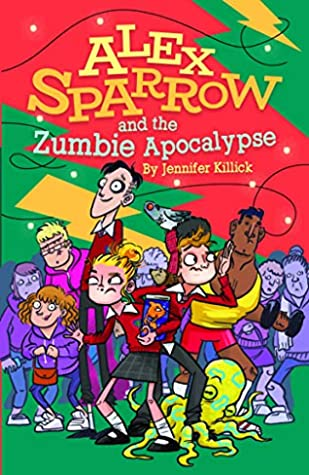 [PDF] [EPUB] Alex Sparrow and the Zumbie Apocalypse Download by Jennifer Killick