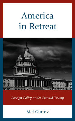 [PDF] [EPUB] America in Retreat: Foreign Policy Under Donald Trump Download by Mel Gurtov