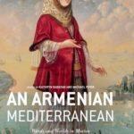 [PDF] [EPUB] An Armenian Mediterranean: Words and Worlds in Motion Download