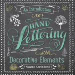 [PDF] [EPUB] An Introduction to Hand Lettering with Decorative Elements Download