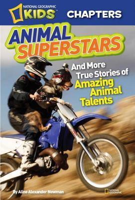 [PDF] [EPUB] Animal Superstars: And More True Stories of Amazing Animal Talents (National Geographic Kids Chapters) Download by Aline Alexander Newman