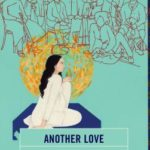 [PDF] [EPUB] Another Love: A Politics of the Unrequited Download
