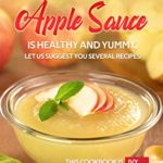 [PDF] [EPUB] Apple Sauce is Healthy and Yummy, Let Us Suggest You Several Recipes!: This Cookbook is Applesauce Worthy! Download