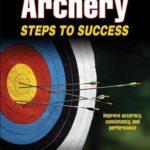 [PDF] [EPUB] Archery: Steps to Success Download