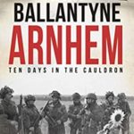 [PDF] [EPUB] Arnhem: Ten Days in the Cauldron Download