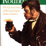 [PDF] [EPUB] Arthur's Round: The Life and Times of Brewing Legend Arthur Guinness Download