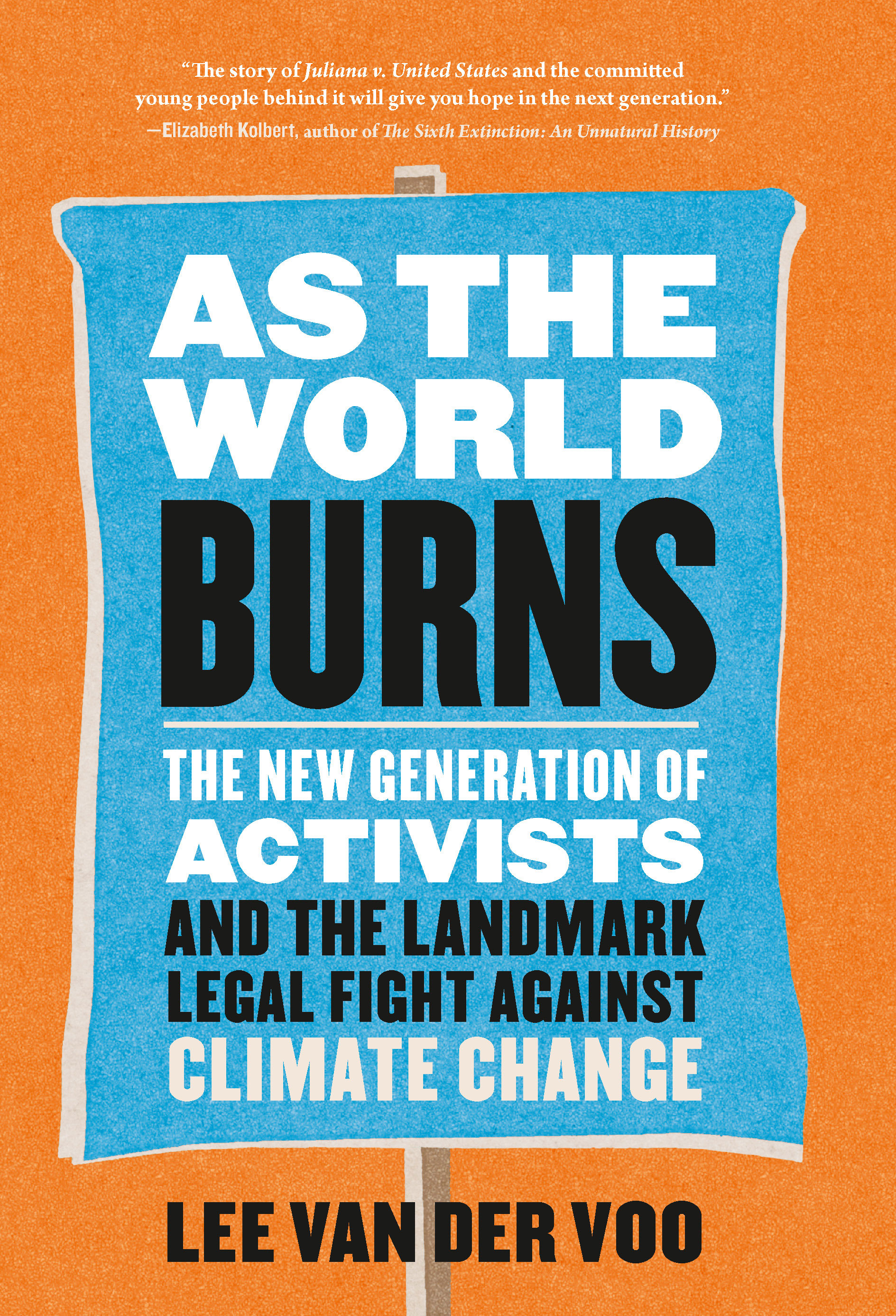 [PDF] [EPUB] As the World Burns: The New Generation of Activists and the Landmark Legal Fight Against Climate Change Download by Lee van der Voo