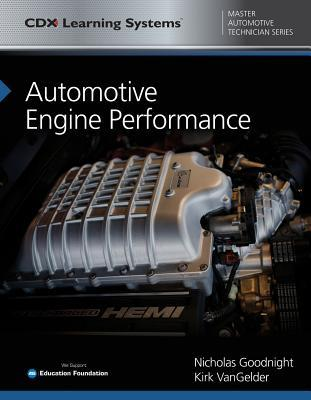 [PDF] [EPUB] Automotive Engine Performance: CDX Master Automotive Technician Series Download by Nicholas Goodnight