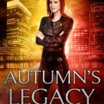 [PDF] [EPUB] Autumn's Legacy (A Seasons of Magic Urban Fantasy Novel) Download