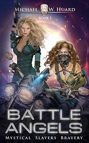 [PDF] [EPUB] BATTLE ANGELS: A Dystopian Sci-fi Adventure (Mystical Slayers Bravery Book 1) Download by Michael W. Huard