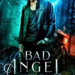 [PDF] [EPUB] Bad Angel: An Urban Fantasy Mystery with Fallen Angels and Fated Mates (Angels in L.A. Book 2) Download