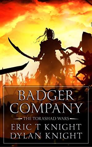 [PDF] [EPUB] Badger Company (The Torashad Wars Book 1) Download by Eric T Knight