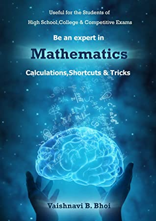 [PDF] [EPUB] Be An Expert in Mathematics Calculations: Shortcuts and tricks Download by Vaishnavi Bhoi