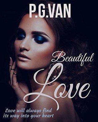 [PDF] [EPUB] Beautiful Love: A Short, Cute and Hot Romance Download by P.G. Van