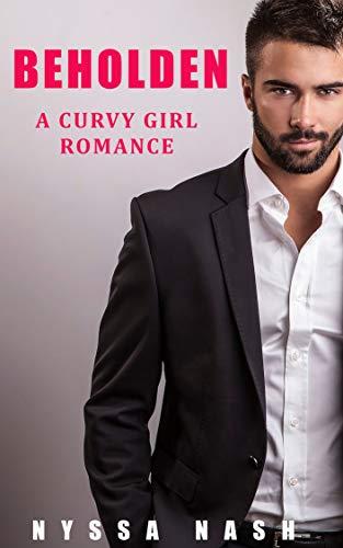 [PDF] [EPUB] Beholden: A Curvy Girl Romance Download by Nyssa Nash
