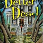[PDF] [EPUB] Better Dead (A BandB Spirits Mystery #1) Download