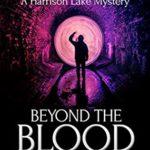 [PDF] [EPUB] Beyond the Blood Streams (A Harrison Lake Mystery) Download