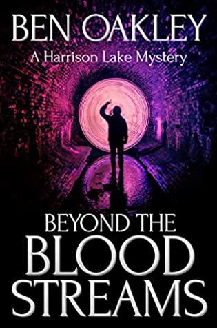 [PDF] [EPUB] Beyond the Blood Streams (A Harrison Lake Mystery) Download by Ben Oakley