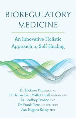 [PDF] [EPUB] Bioregulatory Medicine: An Innovative Holistic Approach to Self-Healing Download by Dickson Thom