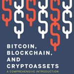 [PDF] [EPUB] Bitcoin, Blockchain, and Cryptoassets: A Comprehensive Introduction Download