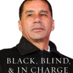 [PDF] [EPUB] Black, Blind,  In Charge: A Story of Visionary Leadership and Overcoming Adversity Download