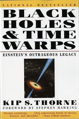 [PDF] [EPUB] Black Holes and Time Warps: Einstein's Outrageous Legacy Download by Kip S. Thorne