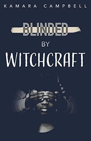 [PDF] [EPUB] Blinded By Witchcraft Download by Kamara Campbell