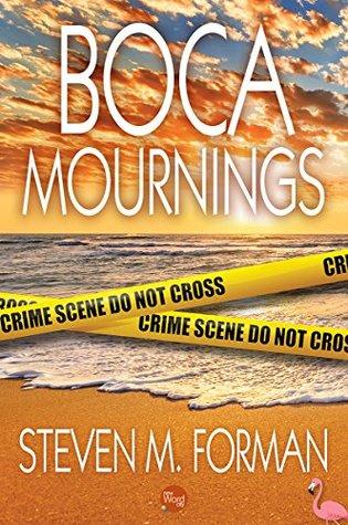 [PDF] [EPUB] Boca Mournings Download by Steven M. Forman