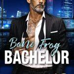 [PDF] [EPUB] Bone Frog Bachelor (Bachelor Tower Series) Download