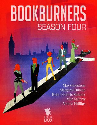 [PDF] [EPUB] Bookburners: The Complete Season 4 Download by Max Gladstone
