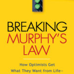 [PDF] [EPUB] Breaking Murphy's Law: How Optimists Get What They Want from Life – and Pessimists Can Too Download