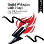 [PDF] [EPUB] Build Websites with Hugo:Fast Web Development with Markdown Download