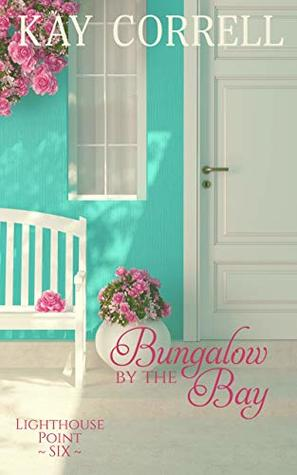 [PDF] [EPUB] Bungalow by the Bay (Lighthouse Point Book 6) Download by Kay Correll
