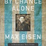 [PDF] [EPUB] By Chance Alone: A Remarkable True Story of Courage and Survival at Auschwitz Download