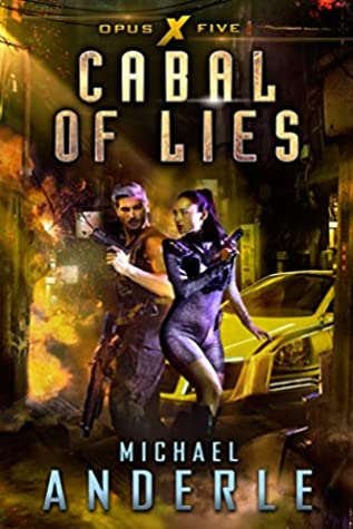 [PDF] [EPUB] Cabal of Lies (Opus X, #5) Download by Michael Anderle