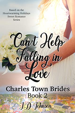[PDF] [EPUB] Can't Help Falling in Love (Charles Town Brides Book 2) Download by ID Johnson