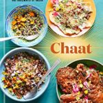 [PDF] [EPUB] Chaat: Recipes from the Kitchens, Markets, and Railways of India Download