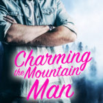 [PDF] [EPUB] Charming the Mountain Man (Tamarack Ridge Romances #2) Download