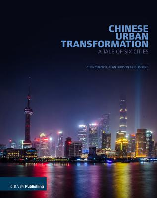 [PDF] [EPUB] Chinese Urban Transformation: A Tale of Six Cities Download by Chen Yuanzhi