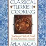 [PDF] [EPUB] Classical Turkish Cooking: Traditional Turkish Food for the American Kitchen Download