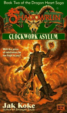 [PDF] [EPUB] Clockwork Asylum (Dragon Heart Saga, #2) Download by Jak Koke